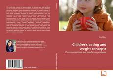 Bookcover of Children's eating and weight concepts