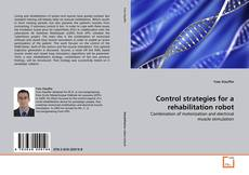 Bookcover of Control strategies for a rehabilitation robot