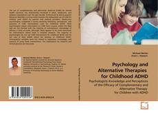Couverture de Psychology and Alternative Therapies  for Childhood ADHD