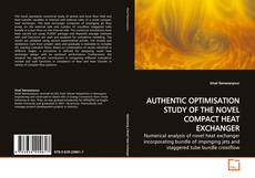 Bookcover of AUTHENTIC OPTIMISATION STUDY OF THE NOVEL COMPACT HEAT EXCHANGER