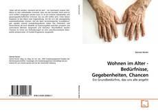 Portada del libro de Wohnen im Alter - Bedürfnisse, Gegebenheiten, Chancen