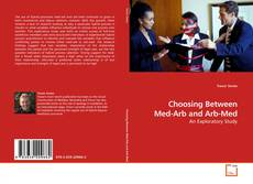 Bookcover of Choosing Between Med-Arb and Arb-Med
