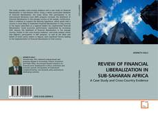 Bookcover of REVIEW OF FINANCIAL LIBERALIZATION IN SUB-SAHARAN AFRICA