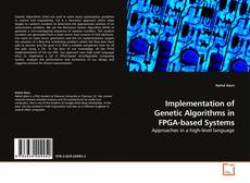 Bookcover of Implementation of Genetic Algorithms in FPGA-based Systems