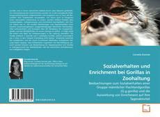 Buchcover von Sozialverhalten und Enrichment bei Gorillas in Zoohaltung