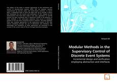 Bookcover of Modular Methods in the Supervisory Control of Discrete Event Systems