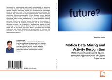 Motion Data Mining and Activity Recognition的封面