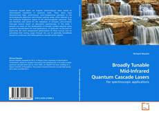 Capa do livro de Broadly Tunable Mid-Infrared Quantum Cascade Lasers