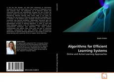 Bookcover of Algorithms for Efficient Learning Systems