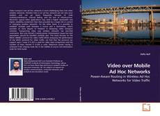 Bookcover of Video over Mobile Ad Hoc Networks