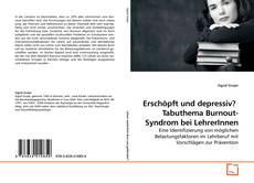 Bookcover of Erschöpft und depressiv?  Tabuthema Burnout-Syndrom bei LehrerInnen