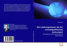 Bookcover of Die Lenkungssteuer als ein umweltpolitisches Instrument