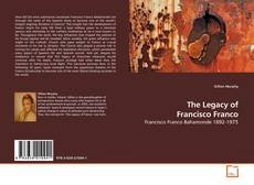 Bookcover of The Legacy of Francisco Franco