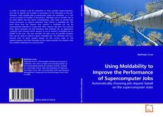 Using Moldability to Improve the Performance of Supercomputer Jobs kitap kapağı