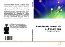 Fabrication of Microlenses on Optical Fibers的封面