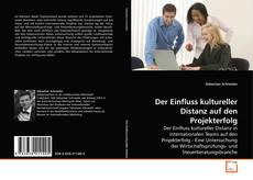 Portada del libro de Der Einfluss kultureller Distanz auf den Projekterfolg