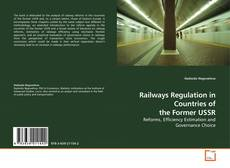 Bookcover of Railways Regulation in Countries of the Former USSR
