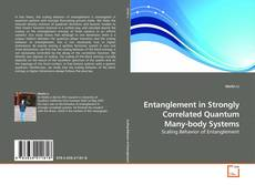 Copertina di Entanglement in Strongly Correlated Quantum Many-body Systems