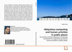 Bookcover of Ubiquitous computing and human activities in public places