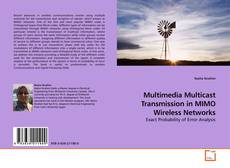 Bookcover of Multimedia Multicast Transmission in MIMO Wireless Networks