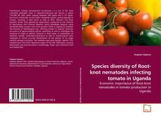 Portada del libro de Species diversity of Root-knot nematodes infecting tomato in Uganda