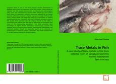 Trace Metals in Fish kitap kapağı