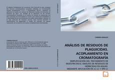 Bookcover of ANÁLISIS DE RESIDUOS DE PLAGUICIDAS. ACOPLAMIENTO EN CROMATOGRAFÍA