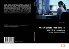 Bookcover of Missing Data Problems in Machine Learning