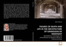 FIGURES OF DEATH AND LIFE IN THE ARCHITECTURE OF GRANDJEAN DE MONTIGNY kitap kapağı