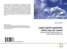 Bookcover of Legal capital regulation: which way for Latvia?