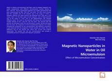 Portada del libro de Magnetic Nanoparticles in Water in Oil Microemulsion
