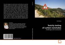 Toxicity testing of carbon nanotubes的封面