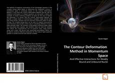 Bookcover of The Contour Deformation  Method in Momentum Space