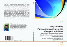 Vinyl Chloride Polymerization in presence of Organic Additives的封面