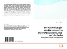 Buchcover von Die Auswirkungen  des Handelsrechts- änderungsgesetzes 2005  auf die GesbR