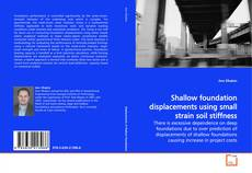 Bookcover of Shallow foundation displacements using small strain soil stiffness