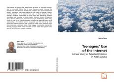 Bookcover of Teenagers' Use of the Internet