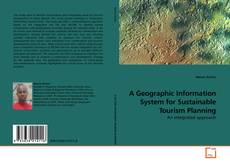 Bookcover of A Geographic Information System for Sustainable Tourism Planning