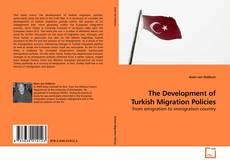 Couverture de The Development of Turkish Migration Policies