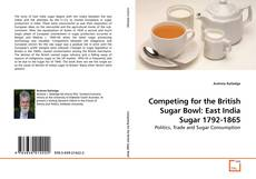 Borítókép a  Competing for the British Sugar Bowl: East India Sugar 1792-1865 - hoz