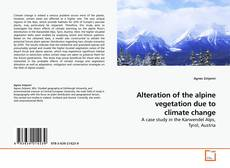 Bookcover of Alteration of the alpine vegetation due to climate change