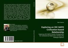 Bookcover of Exploring an OIC-NATO Civilization-based Relationship