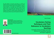 Bookcover of Vocabulary Testing Techniques and Their Relevance to Vocabulary Teaching