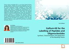 Couverture de Gallium-68 for the Labelling of Peptides and Oligonucleotides