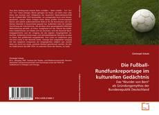 Borítókép a  Die Fußball-Rundfunkreportage im kulturellen Gedächtnis - hoz