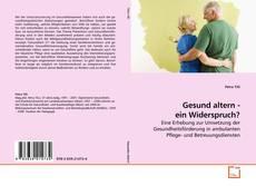 Buchcover von Gesund altern - ein Widerspruch?