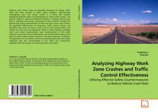 Bookcover of Analyzing Highway Work Zone Crashes and Traffic Control Effectiveness