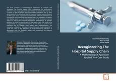 Reengineering The Hospital Supply Chain kitap kapağı