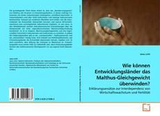 Bookcover of Wie können Entwicklungsländer das Malthus-Gleichgewicht überwinden?