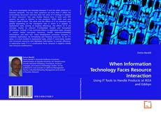 Bookcover of When Information Technology Faces Resource Interaction